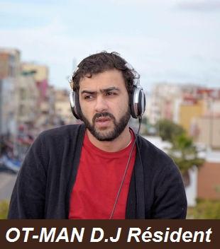 OT-MAN D.J résident